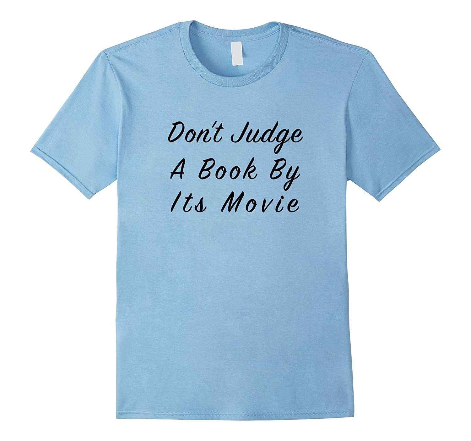Dont Judge A Book By Its Movie Reader T-Shirt for Fans-TJ