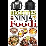 Recettes Ninja Foodi: Le guide du débutant et l'ultime compagnon de votre multicuiseur Ninja Foodi + Recettes faciles et…