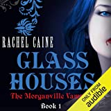Glass Houses: The Morganville Vampires, Book 1