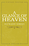 A Glance of Heaven (Vintage Puritan)