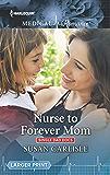 Nurse to Forever Mom (Single Dad Docs Book 4)