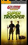 Super Trooper (6th Grade Revengers Book 5)
