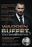 Warren Buffet Is Not Smarter Than You!: You can buy any business in a leveraged buyout, step by step guide, become a millionaire in 365 days