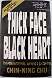 Thick Face Black Heart: Thriving, Winning and Succeeding in Life's Every Endeavor