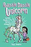 Razzle Dazzle Unicorn (Volume 4) (Phoebe and Her Unicorn)