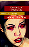 Some Velvet Morning: A Sonja Blue Story