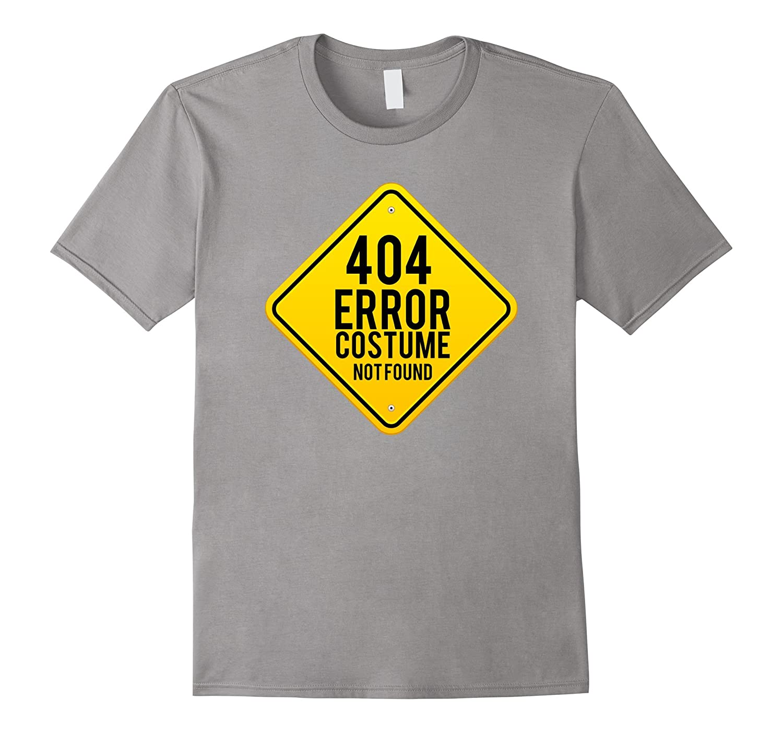 404 Error Costume Not Found T-Shirt Funny Halloween Top Tee-FL
