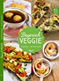 Bayerisch Veggie - Köstliches mal ohne Fleisch