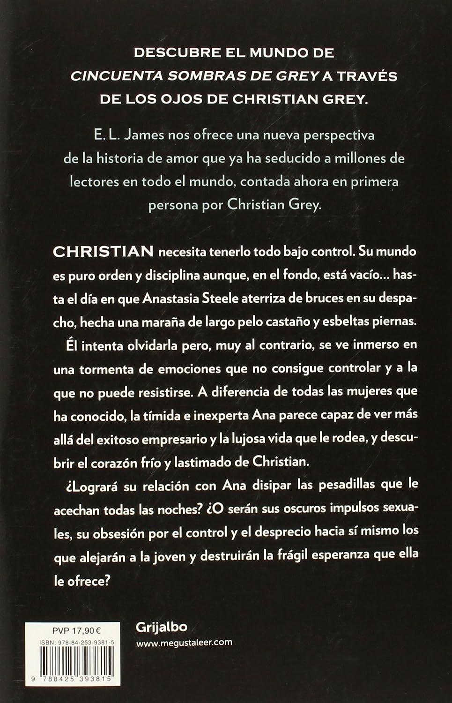 Grey («Cincuenta sombras» contada por Christian Grey 1): E.L. ...