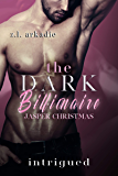 Intrigued (The Dark Billionaire Jasper Christmas Trilogy Book 1)