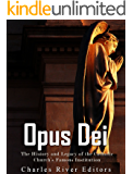 Opus Dei: The History and Legacy of the Catholic Church's Famous Institution