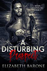 A Disturbing Prospect (River Reapers MC Book 1) Kindle Edition