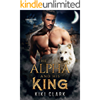 The Alpha and His King (Kincaid Pack Book 1) book cover