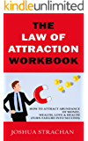 The Law of Attraction Workbook: How to Attract Abundance of Money, Wealth, Love & Health (Turn Failure into Success) (English Edition)