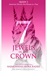 7 Jewels In The Crown (Queen 3): Awakening Women One Woman At A Time Kindle Edition