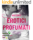 Racconti Erotici Profumati: 3 ebook al lime, basilico e pepe rosa