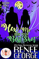 Hex Me With Your Best Shot: Magic and Mayhem Universe (Hex Drive Book 4) Kindle Edition