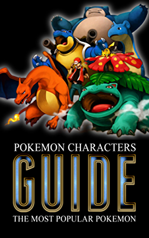 Pokemon Characters Guide: The Most Popular Pokemon