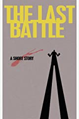 Last Battle: A Selection from CAPES: Six Uncanny Tales Kindle Edition
