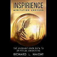 Inspirience: Meditation Unbound: The Unconditioned Path to Spiritual Awakening (English Edition)