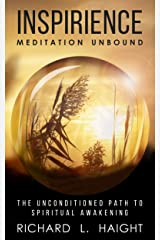 Inspirience: Meditation Unbound: The Unconditioned Path to Spiritual Awakening (Spiritual Awakening Series Book 2) Kindle Edition