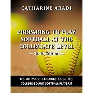 Preparing to Play Softball at the Collegiate Level - 2020 Edition