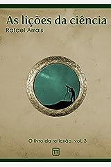 As lições da ciência (O Livro da Reflexão 3) eBook Kindle