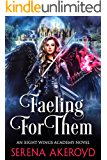 Faeling For Them: A Witch/Fae Academy Romance (An Eight Wings Academy Novel Book 1)
