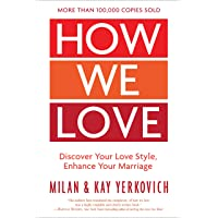 How We Love, Expanded Edition: Discover Your Love Style, Enhance Your Marriage