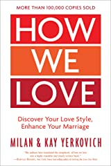 How We Love, Expanded Edition: Discover Your Love Style, Enhance Your Marriage Kindle Edition