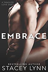 Embrace (Tangled Love Series Book 2) Kindle Edition