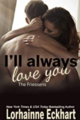 I'll Always Love You (The Friessens Book 18) Kindle Edition