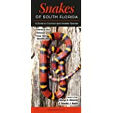 Snakes of South Florida: A Guide to Common & Notable Species (Quick Reference Guides)