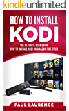 How to Install Kodi on Firestick: A Step by Step User Guide How to Install Kodi on Amazon Fire Stick (the 2017 updated user  guide, tips and tricks, home ... tv, by amazon echo,digital media,internet)