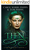 Then... (Timewalker Book 2)