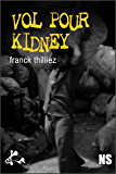 Vol pour Kidney: Une nouvelle noire exceptionnelle