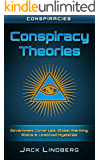 Conspiracies: Conspiracy Theories: Government Cover Ups, Global Warming, Aliens & Unsolved Mysteries (Area 51, Unexplained Phenomena, Atlantis, The New World Order, False Flags, CIA, FBI)