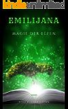 Emilijana - Magie der Elfen (Die Chronik der Elfenprinzessin 1) (German Edition)
