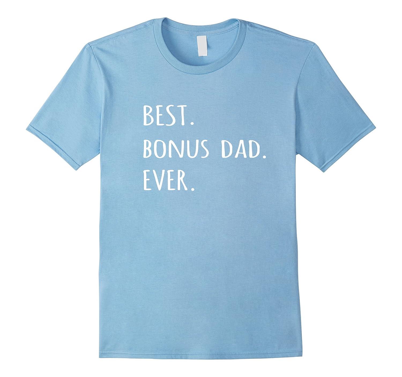 9e6ccaf1 Best Bonus Dad Ever tshirt funny stepdad step-dad t shirt – Ticalolo.com