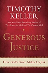 Generous Justice: How God's Grace Makes Us Just Kindle Edition