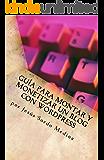 Cómo crear y monetizar un blog en Wordpress: Para no informáticos