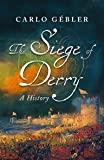 The Siege Of Derry: A History