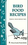 Bird Food Recipes: Storey Country Wisdom Bulletin A-137