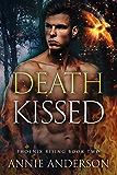Death Kissed (Phoenix Rising Book 2)