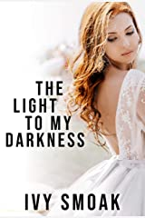 The Light to My Darkness