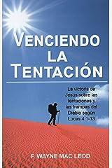 Venciendo la Tentación: La victoria de Jesús sobre las tentaciones y las trampas del Diablo según Lucas 4:1-13 (Spanish Edition) Kindle Edition