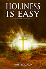 Holiness is Easy Kindle Edition