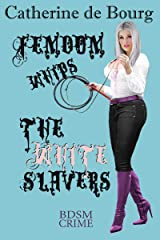Femdom Whips The White Slavers: BDSM Crime Kindle Edition
