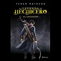 La leyenda del hechicero. El guerrero (Volumen independiente nº 1)