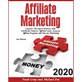 Affiliate Marketing 2020: Launch a Six Figure Business with Clickbank Products, Affiliate Links, Amazon Affiliate Program and